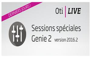 Dernières sessions Oti-Live pour appréhender les nouveautés Genie 2