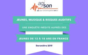 Agi-Son publie son baromètre 2019 sur les jeunes, la musique et les risques auditifs