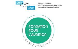La Fondation pour l'audition rejoint Infosens, réseau pour l'inclusion des personnes sourdes et malentendantes