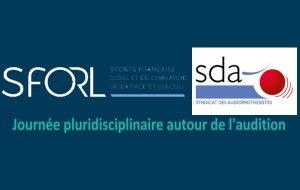 La Journée pluridisciplinaire de l'audition SDA-SFORL aura finalement lieu à la suite de l'Otoforum