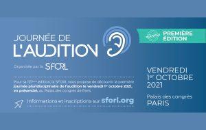 Journée pluridisciplinaire de l'audition et congrès de la SFORL confirmés en présentiel