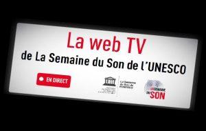 La Semaine du son de l'Unesco lance sa web TV