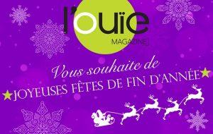 La rédaction de L'Ouïe Magazine vous souhaite de très bonnes fêtes !