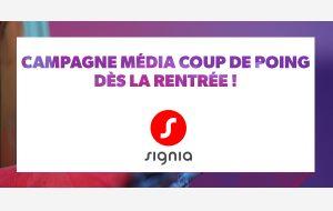Signia maintient sa stratégie d'affichage et prépare une campagne « coup de poing » pour la rentrée