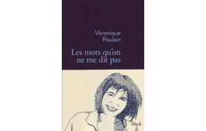 Livre. «Les mots qu'on ne me dit pas» de Véronique Poulain